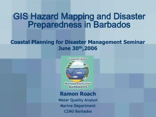 GIS Hazard Mapping and Disaster Preparedness in Barbados