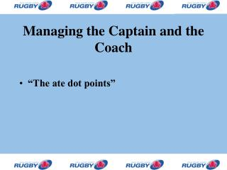 Managing the Captain and the Coach