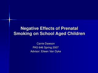 Negative Effects of Prenatal Smoking on School Aged Children