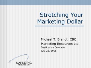 Stretching Your Marketing Dollar