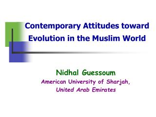 Contemporary Attitudes toward Evolution in the Muslim World