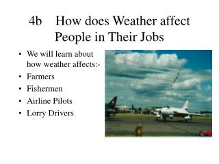 4b    How does Weather affect People in Their Jobs