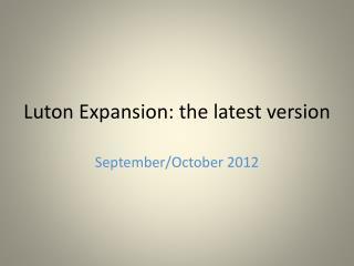 Luton Expansion: the latest version