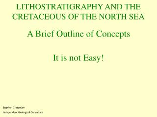LITHOSTRATIGRAPHY AND THE CRETACEOUS OF THE NORTH SEA