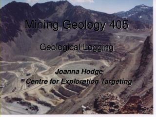 Mining Geology 405  Geological Logging