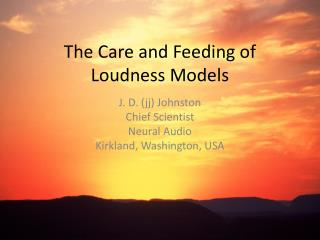 The Care and Feeding of Loudness Models