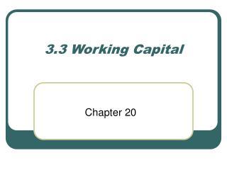 3.3 Working Capital