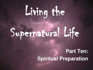 Living the Supernatural Life