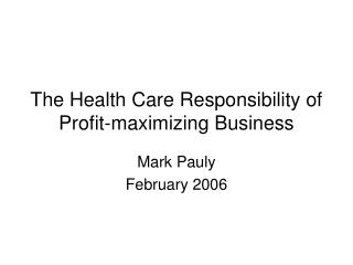 The Health Care Responsibility of Profit-maximizing Business