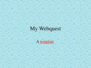 My Webquest