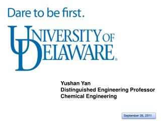 Yushan Yan  Distinguished Engineering Professor Chemical Engineering
