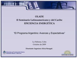 OLADE II Seminario Latinoamericano y del Caribe  EFICIENCIA ENERG TICA    El Programa Argentino: Avances y Expectativas