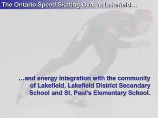 The Ontario Speed Skating Oval at Lakefield