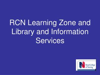 RCN Learning Zone and Library and Information Services