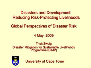 Disasters and Development  Reducing Risk-Protecting Livelihoods