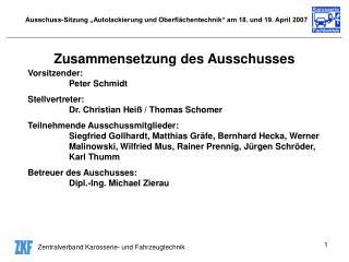 Ausschuss-Sitzung  Autolackierung und Oberfl chentechnik  am 18. und 19. April 2007