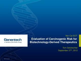 Evaluation of Carcinogenic Risk for Biotechnology-Derived Therapeutics