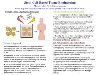 Stem Cell-Based Tissue Engineering    Michael Cho, Ph.D. Bioengineering Grant Support: National Institutes of Health RO1