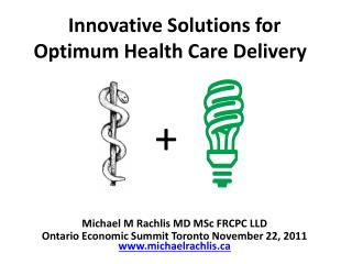Innovative Solutions for Optimum Health Care Delivery
