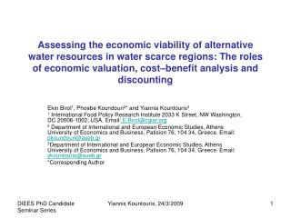 Assessing the economic viability of alternative water resources in water scarce regions: The roles of economic valuation
