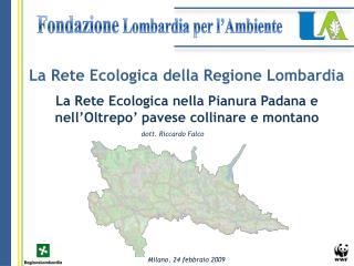 La Rete Ecologica nella Pianura Padana e nell Oltrepo  pavese collinare e montano