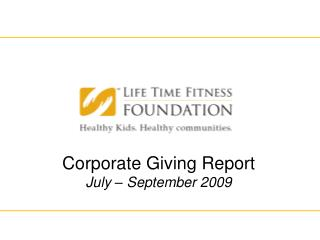 Corporate Giving Report July   September 2009