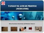 TANGGUNG JAWAB PROFESI MEDIATOR