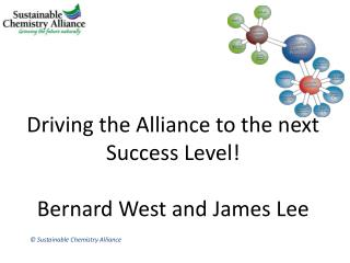 Driving the Alliance to the next Success Level  Bernard West and James Lee