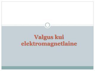 Valgus kui elektromagnetlaine
