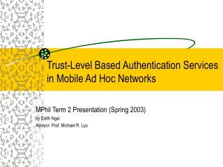 Trust-Level Based Authentication Services in Mobile Ad Hoc Networks