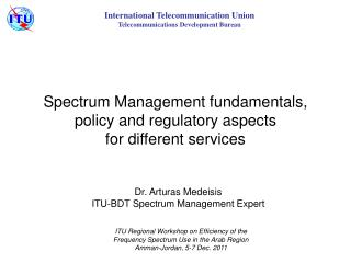 Spectrum Management fundamentals, policy and regulatory aspects for different services