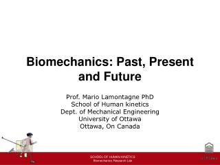 Biomechanics: Past, Present and Future