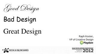 Raph Koster, VP of Creative Design