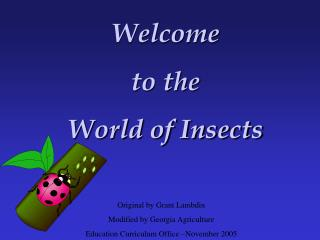 Original by Grant Lambdin Modified by Georgia Agriculture  Education Curriculum Office  November 2005