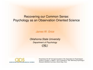 Recovering our Common Sense:  Psychology as an Observation Oriented Science