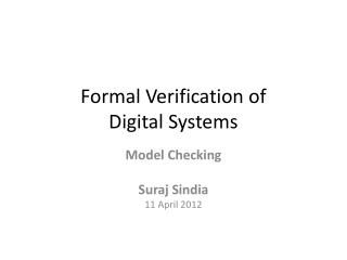 Formal Verification of  Digital Systems