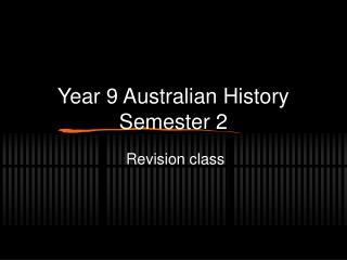Year 9 Australian History Semester 2