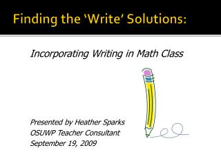 Finding the  Write  Solutions:
