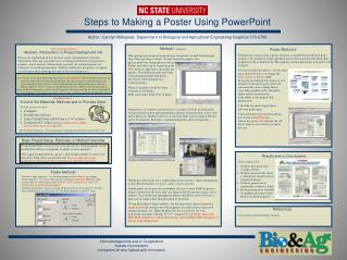 Steps to Making a Poster Using PowerPoint  Author: Carolyn Mitkowski, Department of Biological and Agricultural Engineer