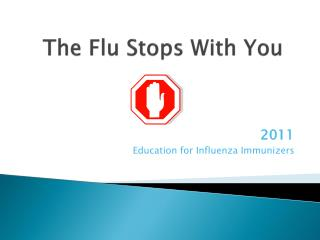 The Flu Stops With You