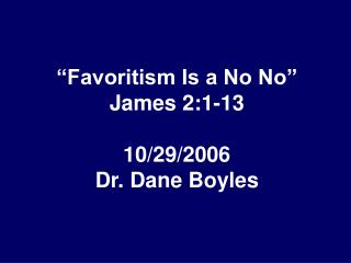 Favoritism Is a No No  James 2:1-13  10