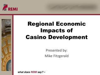 Regional Economic Impacts of  Casino Development