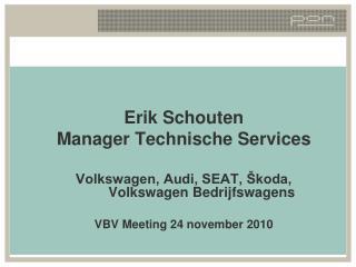 Erik Schouten Manager Technische Services  Volkswagen, Audi, SEAT,  koda,  Volkswagen Bedrijfswagens   VBV Meeting 24 no