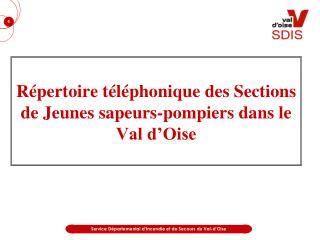 R pertoire t l phonique des Sections de Jeunes sapeurs-pompiers dans le Val d Oise