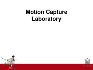 Motion Capture  Laboratory