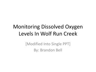 Monitoring Dissolved Oxygen Levels In Wolf Run Creek
