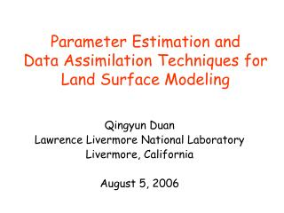 Parameter Estimation and  Data Assimilation Techniques for  Land Surface Modeling