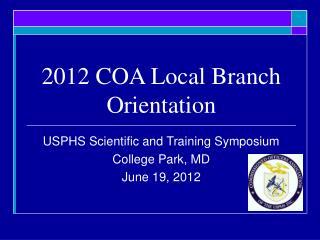 2012 COA Local Branch Orientation