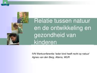 Relatie tussen natuur en de ontwikkeling en gezondheid van kinderen