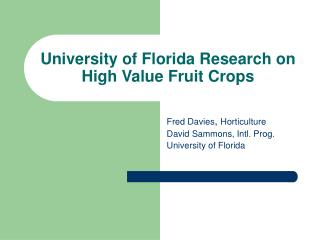 University of Florida Research on High Value Fruit Crops